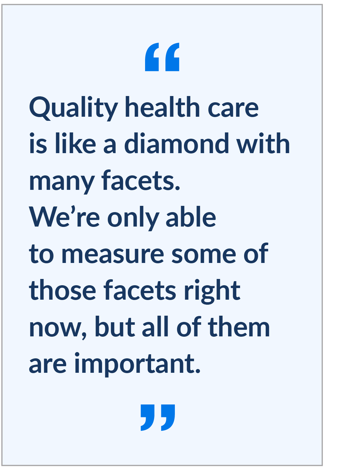 Quality health care is like a diamond with many facets.