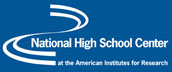 National High School Center (www.betterhighschools.org)